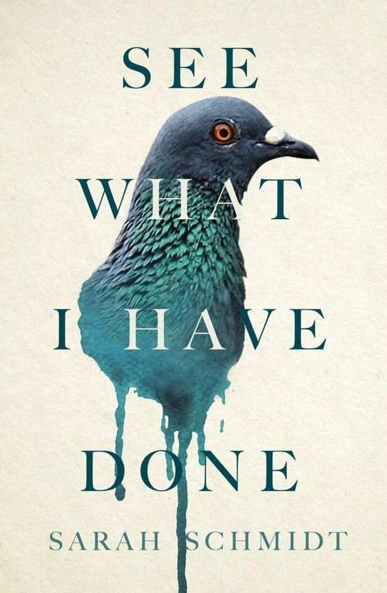 Sarah Schmidt, See What I Have Done, August 1