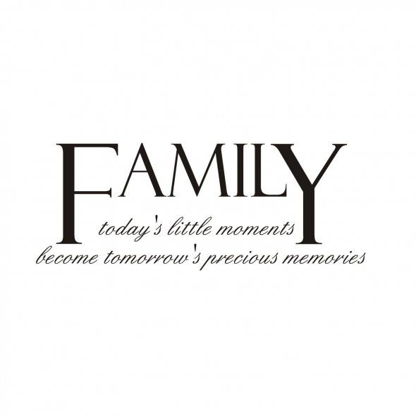 family sayings and quotes | Family - Today's Little Moments Become Tomorrow's Precious Memories