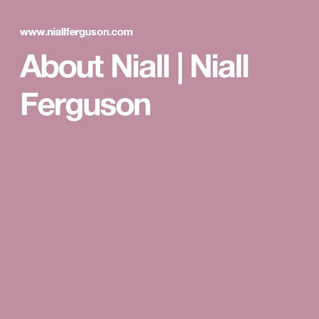About Niall   Niall Ferguson