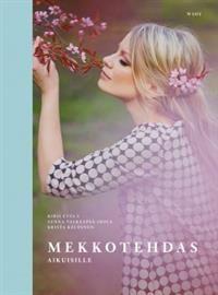 http://www.adlibris.com/fi/product.aspx?isbn=9510409731   Nimeke: Mekkotehdas aikuisille - Tekijä: Kirsi Etula, Sunna Valkeapää-Ikola - ISBN: 9510409731 - Hinta: 24,80 €