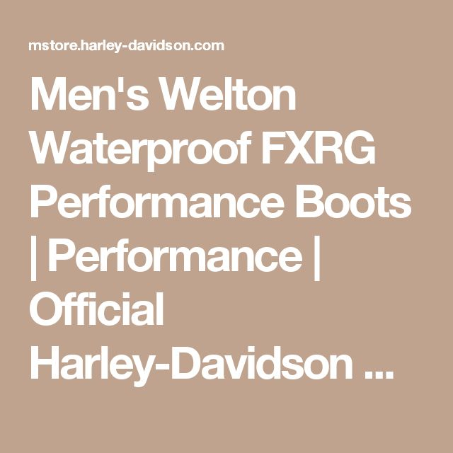 Men's Welton Waterproof FXRG Performance Boots | Performance | Official Harley-Davidson Online Store