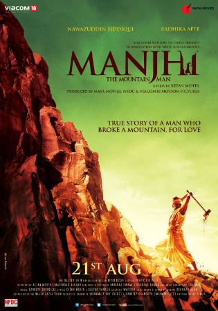 Manjhi The Mountain Man 2015 Dvdrip 800mb Hindi 720p Worldfree4u