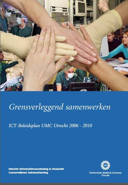 Concept & copy. Medewerkers vertellen toekomstplannen in zorg, onderzoek en onderwijs. Leggen rol van ICT uit. Beleid wordt concreet en menselijk.