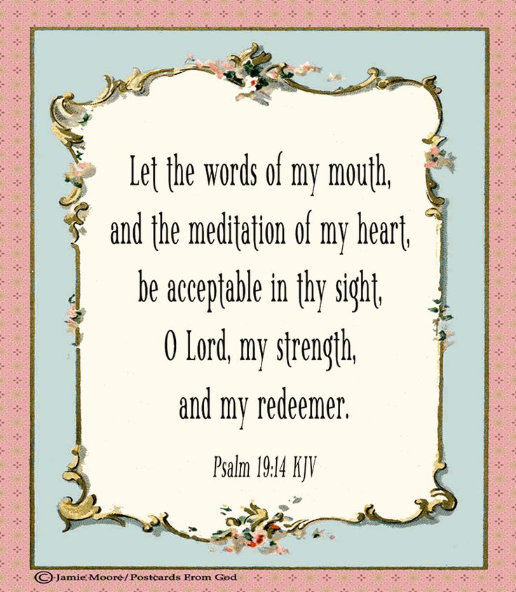 Dear Lord, may all I say and think be pleasing to you!  https://www.facebook.com/PostcardsFromGod/