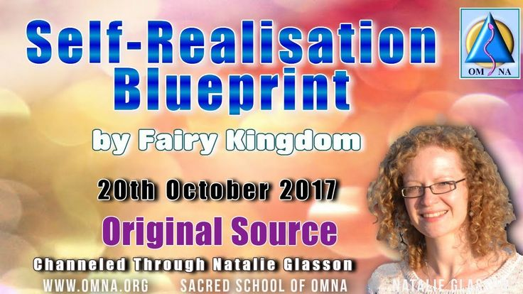 Channeling Self Realisation Blueprint by Fairy Kingdom Through Natalie Glasson Channeled Message