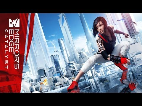 Official Mirror's Edge Catalyst Announcement Trailer | E3 2015 - YouTube