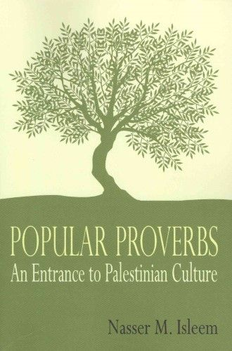 Popular Proverbs: An Entrance to Palestinian Culture