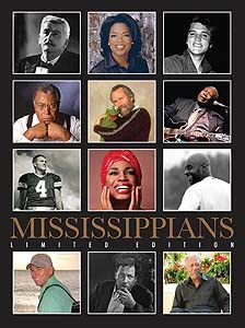 Mississippians. A limited-edition coffee-table book featuring the most famous and notable individuals from the state of Mississippi. The book features more than 250 Mississippians, including work from Mississippi's top writers and photographers. Full Color. Hardback. Newly updated with 300 new photographs and 100 new notable Mississippians. 412 pages. $49 | Mississippi Gift Company