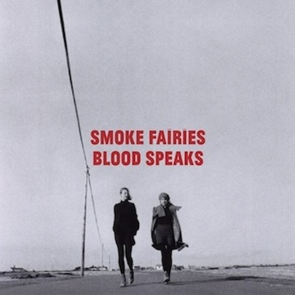 Smoke Fairies - Blood Speaks: Album Covers, Smokefairies, Music Worth, Speaks Amazing, Album Ideas, Amazing Album, Blood Speaks, Speaks Chichester