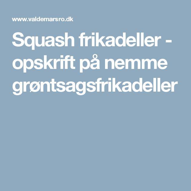 Squash frikadeller - opskrift på nemme grøntsagsfrikadeller