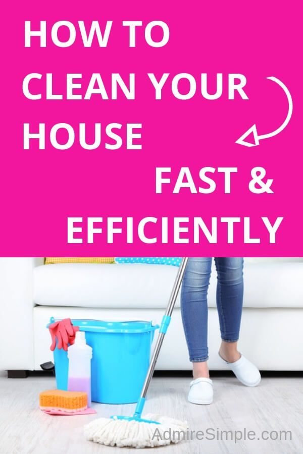 How To Clean Your House Fast And Efficiently Admire Simple Cleaning Hacks House Cleaning Tips Clean House