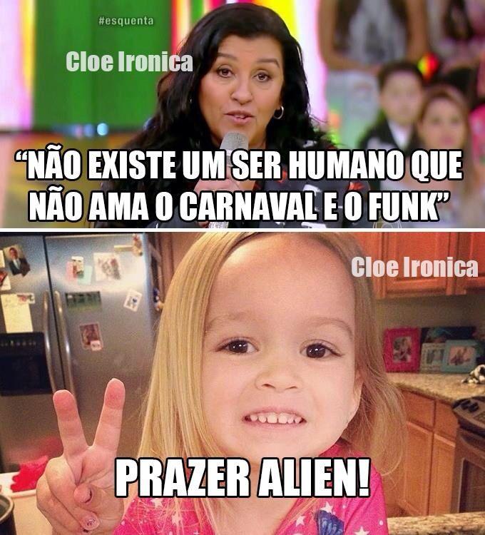 Prazer Alien! Eu! Hahahahahahahaha