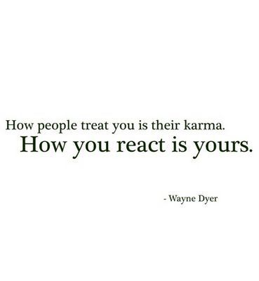 quoted by one of my yoga instructors before practice. karma. so true.Karma, People Treats, Life, Inspiration, Quotes, Wisdom, True, Wayne Dyer, Living