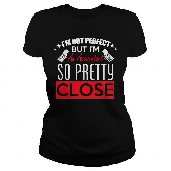 Im Not Perfect: Accountant Shirt #Accountant #job #gift #ideas #Popular #Everything #Videos #Shop #Animals #pets #Architecture #Art #Cars #motorcycles #Celebrities #DIY #crafts #Design #Education #Entertainment #Food #drink #Gardening #Geek #Hair #beauty #Health #fitness #History #Holidays #events #Home decor #Humor #Illustrations #posters #Kids #parenting #Men #Outdoors #Photography #Products #Quotes #Science #nature #Sports #Tattoos #Technology #Travel #Weddings #Women