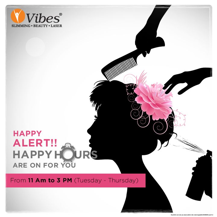 Hey Ladies, its time for #happiness alert! Cancel all your schedule and dedicate a day to #care for yourself. Enjoy #HappyHours at #Vibes between 11 AM to 3 PM. Book your appointment now!!