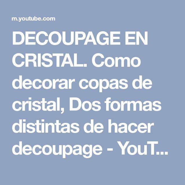 DECOUPAGE EN CRISTAL. Como decorar copas de cristal, Dos formas distintas de hacer decoupage - YouTube
