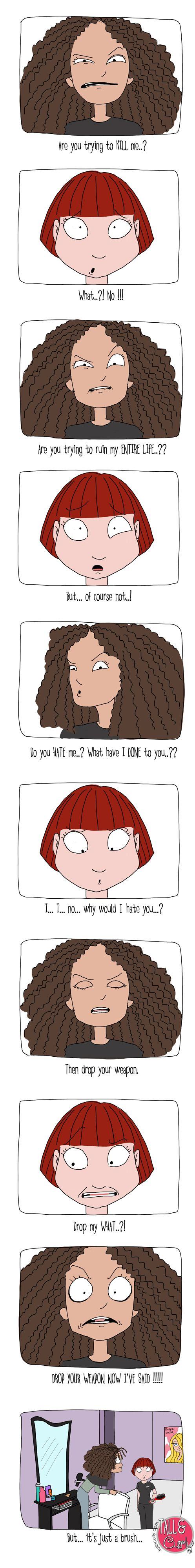 LOL.  This is soooo me in the salon.  #threatened