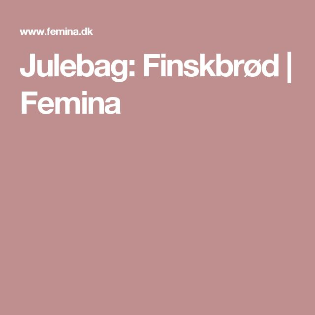 Julebag: Finskbrød | Femina