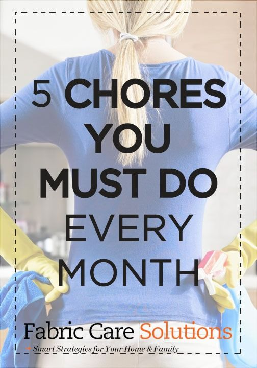 5 very important chores you should be doing every month!