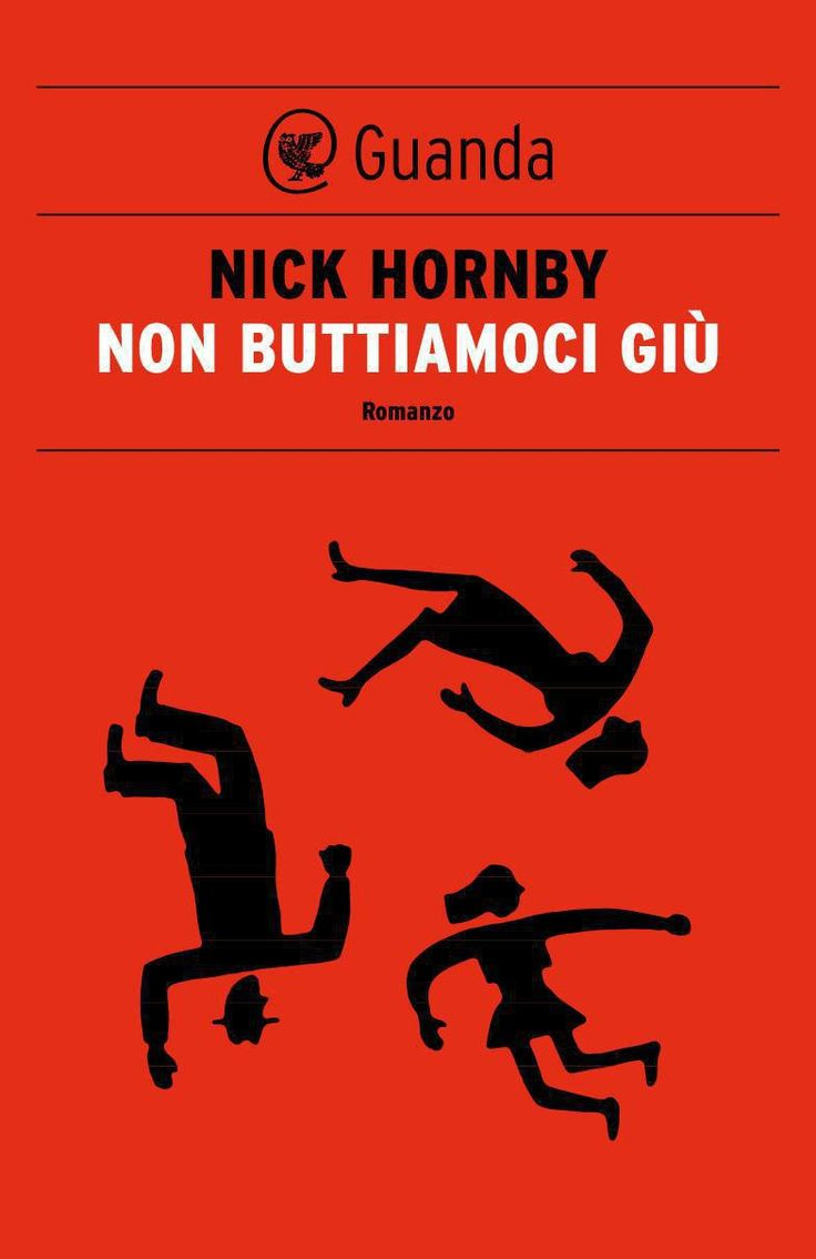 NON BUTTIAMOCI GIU' - Nick Hornby