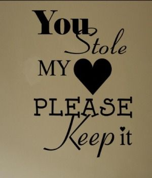 Pls keep it .. The only heart that ill ever use in this life and you stole it .. love you forever