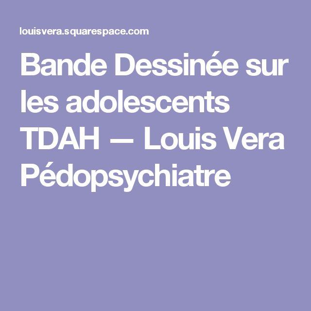 Bande Dessinée sur les adolescents TDAH — Louis Vera Pédopsychiatre