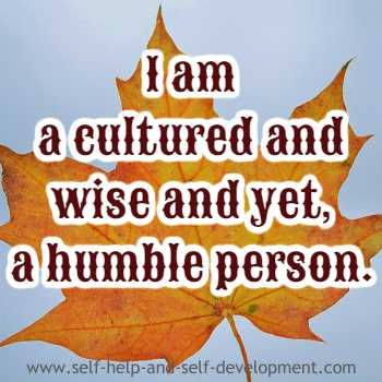 Self esteem affirmation for being a cultured, wise and humble person.