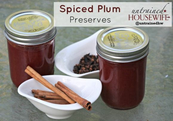 Spiced Plum Preserves to Can. Makes 7 1/2 pints