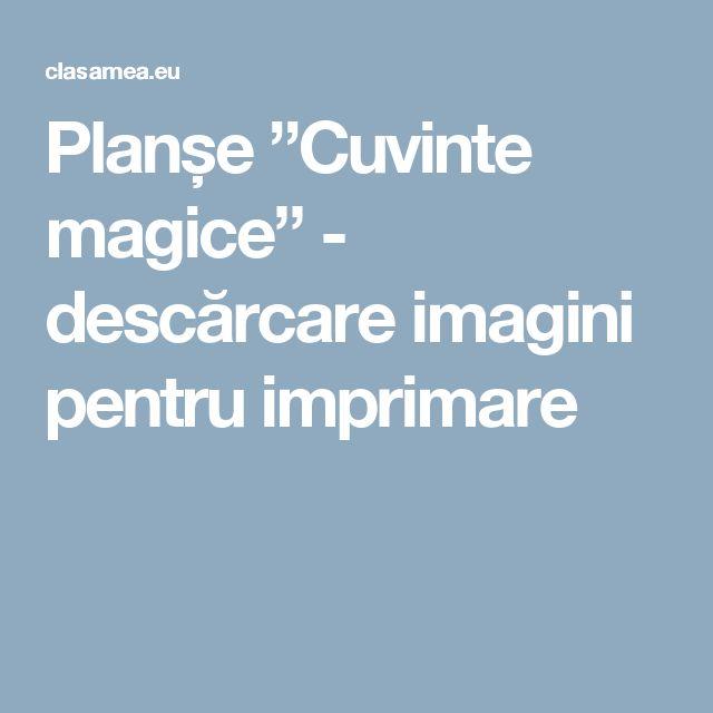 """Planșe """"Cuvinte magice"""" - descărcare imagini pentru imprimare"""