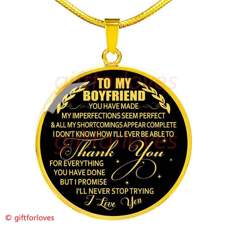 To My Boyfriend Luxury Necklace: Creative Gifts For Boyfriend – ' I Don't Know How I'll Ever Be Able To Thank You For Everything You Have Done But I Promise I'll Never Stop Trying. I Love You.' – 554bg