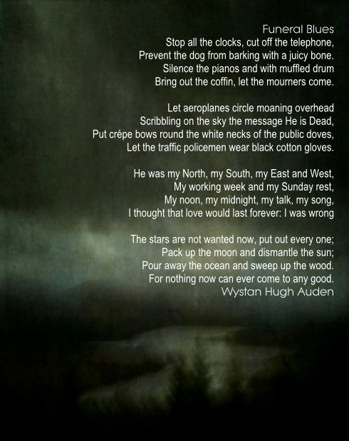 auden funeral blues Comments & analysis: stop all the clocks, cut off the telephone, / prevent the dog  from barking with a juicy bo.