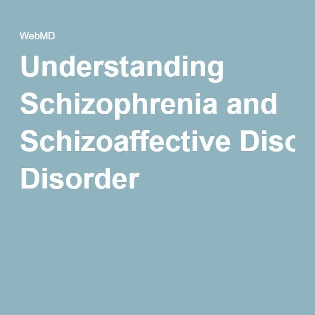 Understanding Schizophrenia and Schizoaffective Disorder