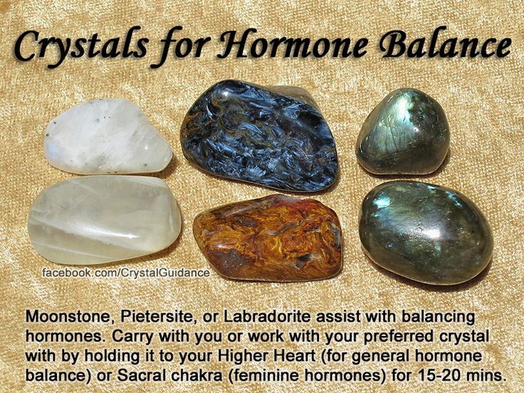 Crystals for Hormone Balance — Moonstone, Pietersite, or Labradorite assist with balancing hormones. Carry with you or work with your preferred crystal by holding it to you Higher Heart (for general hormone balance) or Sacral chakra (feminine hormones) for 15-20 minutes.