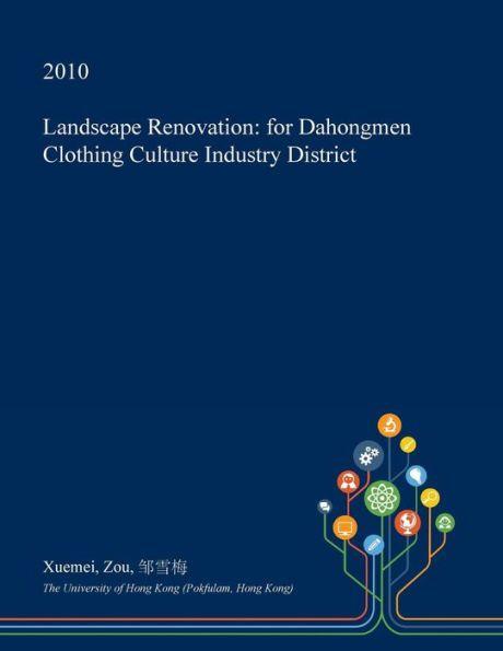 Landscape Renovation: for Dahongmen Clothing Culture Industry District