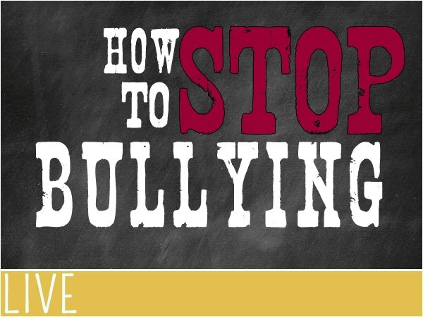 How to Stop Bullying Articles, Videos, Resources and Graphics.