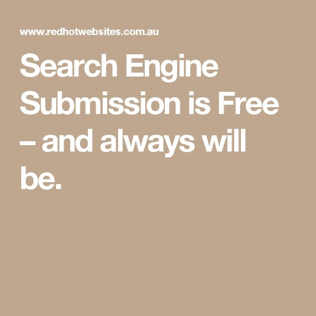 Search Engine Submission is Free – and always will be.