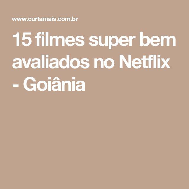 15 filmes super bem avaliados no Netflix - Goiânia
