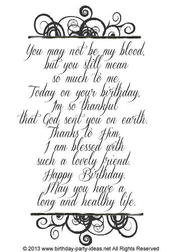 You may not be my blood, but you still mean so much to me. Today on your birthday, I'm so thankful that God sent you on earth. Thanks to Him, I am blessed with such a lovely friend. Happy Birthday.: