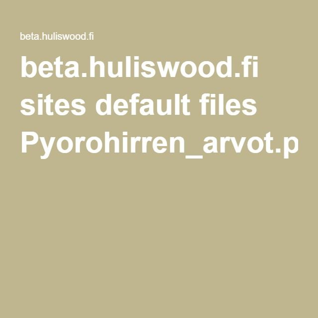 beta.huliswood.fi sites default files Pyorohirren_arvot.pdf