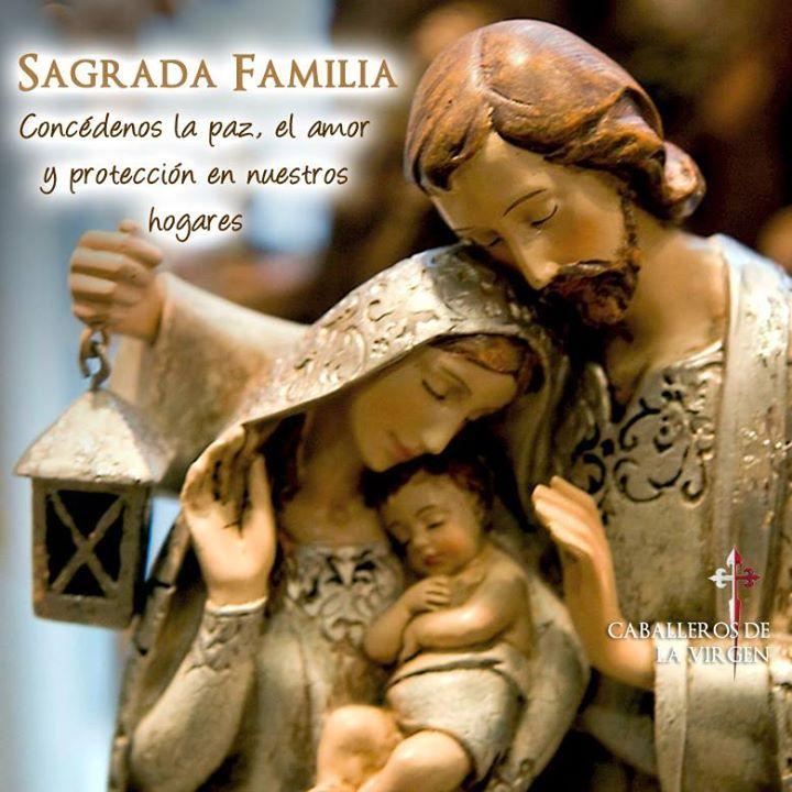 Sagrada familia Concédenos la paz el amor y protección en nuestros hogares