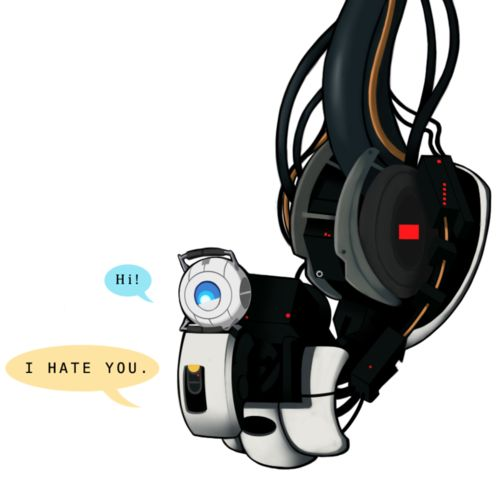 Ahahahaha, Wheatley and GLaDOS (I think that's how you type it) for the win!