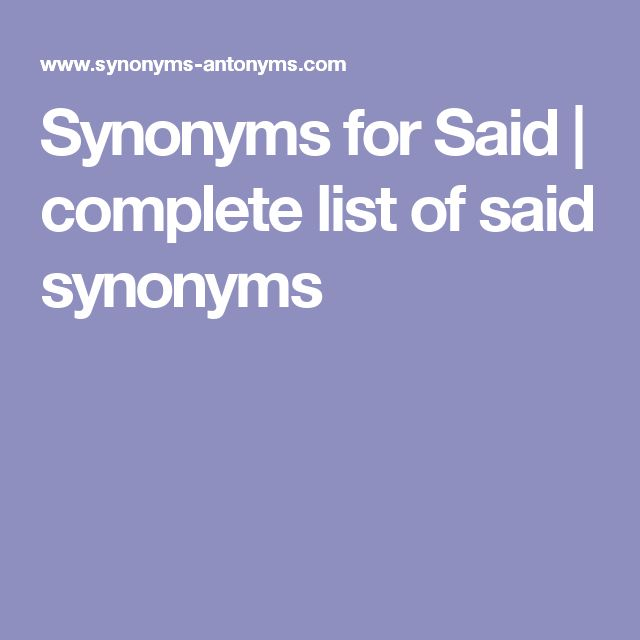 the 25  best said synonyms ideas on pinterest