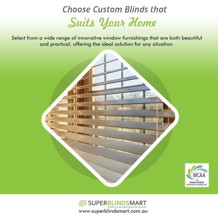 Choose Custom Blinds that Suits Your Home - Select from a wide range of innovative #window furnishings that are both beautiful and practical, offering the ideal solution for any situation. Visit https://www.superblindsmart.com.au.