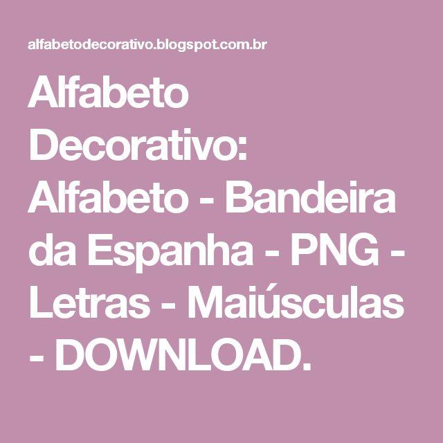 Alfabeto Decorativo: Alfabeto - Bandeira da Espanha - PNG - Letras - Maiúsculas - DOWNLOAD.