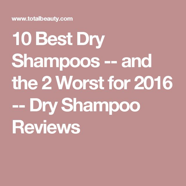 10 Best Dry Shampoos -- and the 2 Worst for 2016 -- Dry Shampoo Reviews