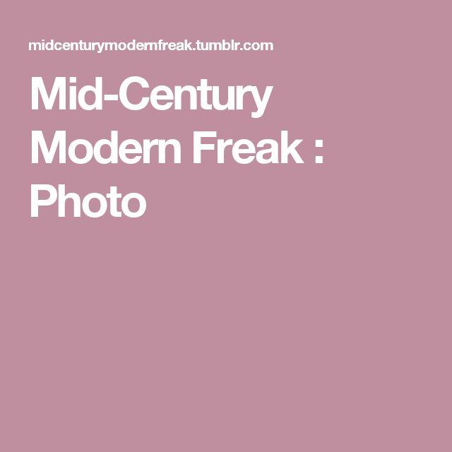 Mid-Century Modern Freak : Photo
