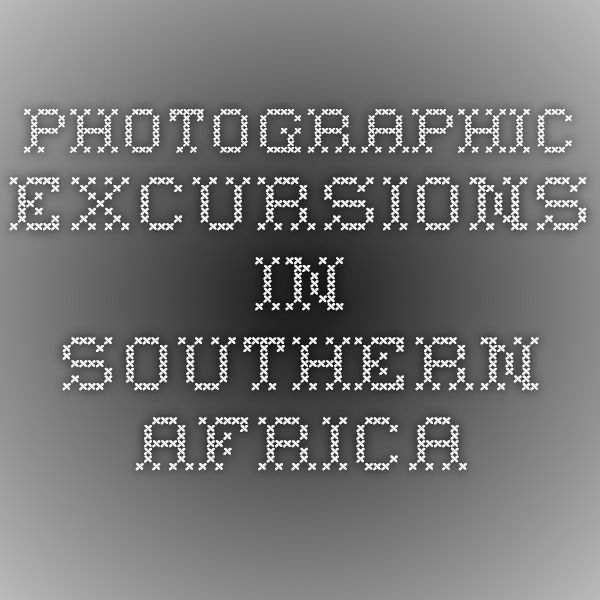 Photographic Excursions in Southern Africa - Visit my latest book's web page.