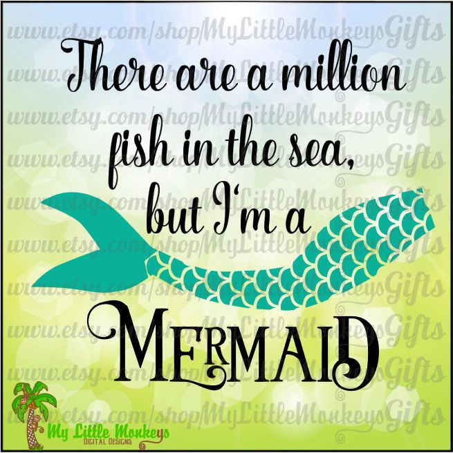 There are a Million Fish in the Sea, But I'm a Mermaid ...