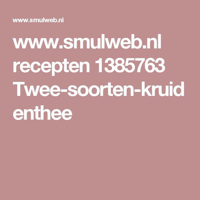 www.smulweb.nl recepten 1385763 Twee-soorten-kruidenthee