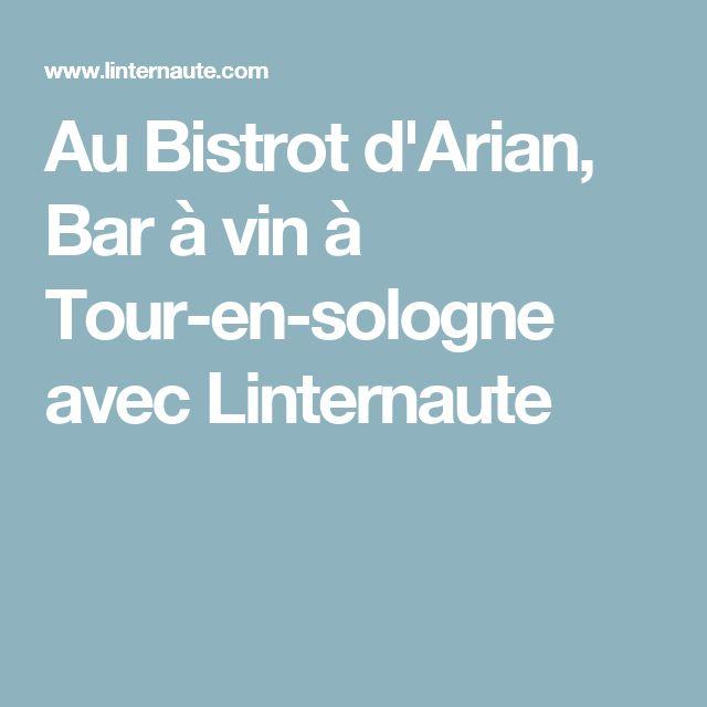 Au Bistrot d'Arian, Bar à vin à Tour-en-sologne avec Linternaute